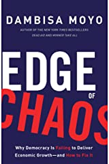 Edge of Chaos: Why Democracy Is Failing to Deliver Economic Growth-and How to Fix It Kindle Edition