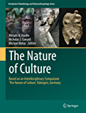 The Nature of Culture: Based on an Interdisciplinary Symposium 'The Nature of Culture', Tübingen, Germany (Vertebrate Paleobiology and Paleoanthropology)