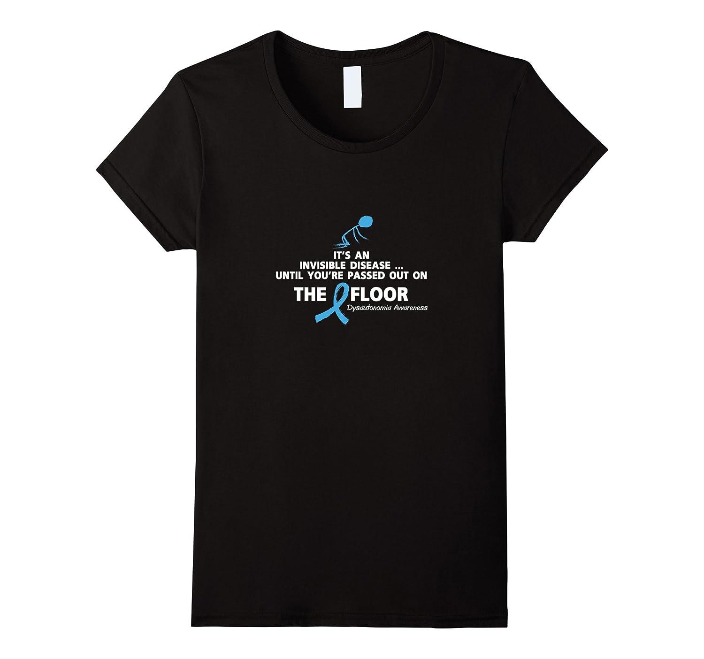 Dysautonomia Awareness Shirt It's an invisible disease