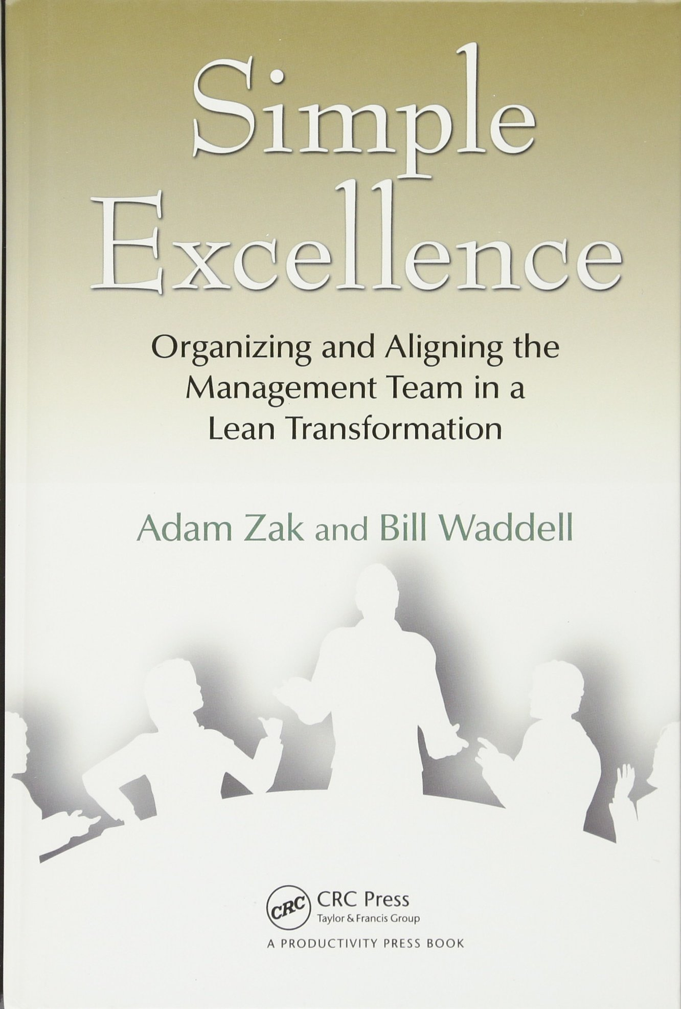Simple Excellence : Organizing and Aligning the Management Team in a Lean Transformation.