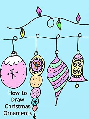 Amazon Com Watch How To Draw Christmas Ornaments Prime Video
