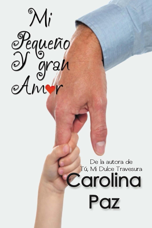 Mi pequeño y gran amor eBook: Paz, Carolina: Amazon.es: Tienda Kindle
