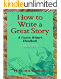 How To Write a Great Story--Teacher's Guide: A Fiction Writer's Handbook