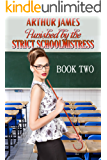 Punished by the Strict Schoolmistress: Book Two: schoolboy tales of yesteryear