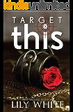 Target This: A Dark Romance Thriller