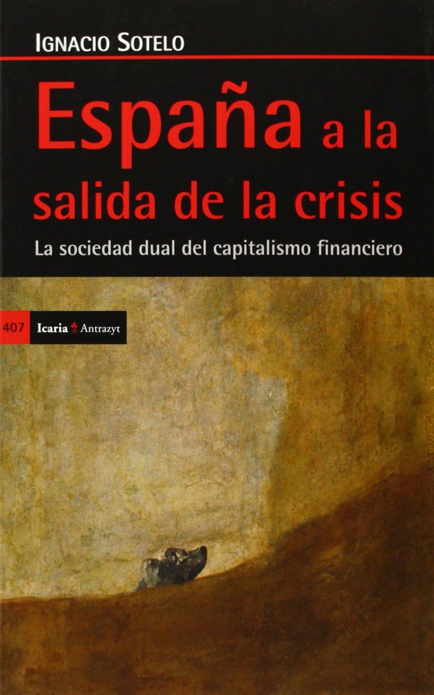 España a la salida de la crisis: La sociedad dual del capitalismo ...