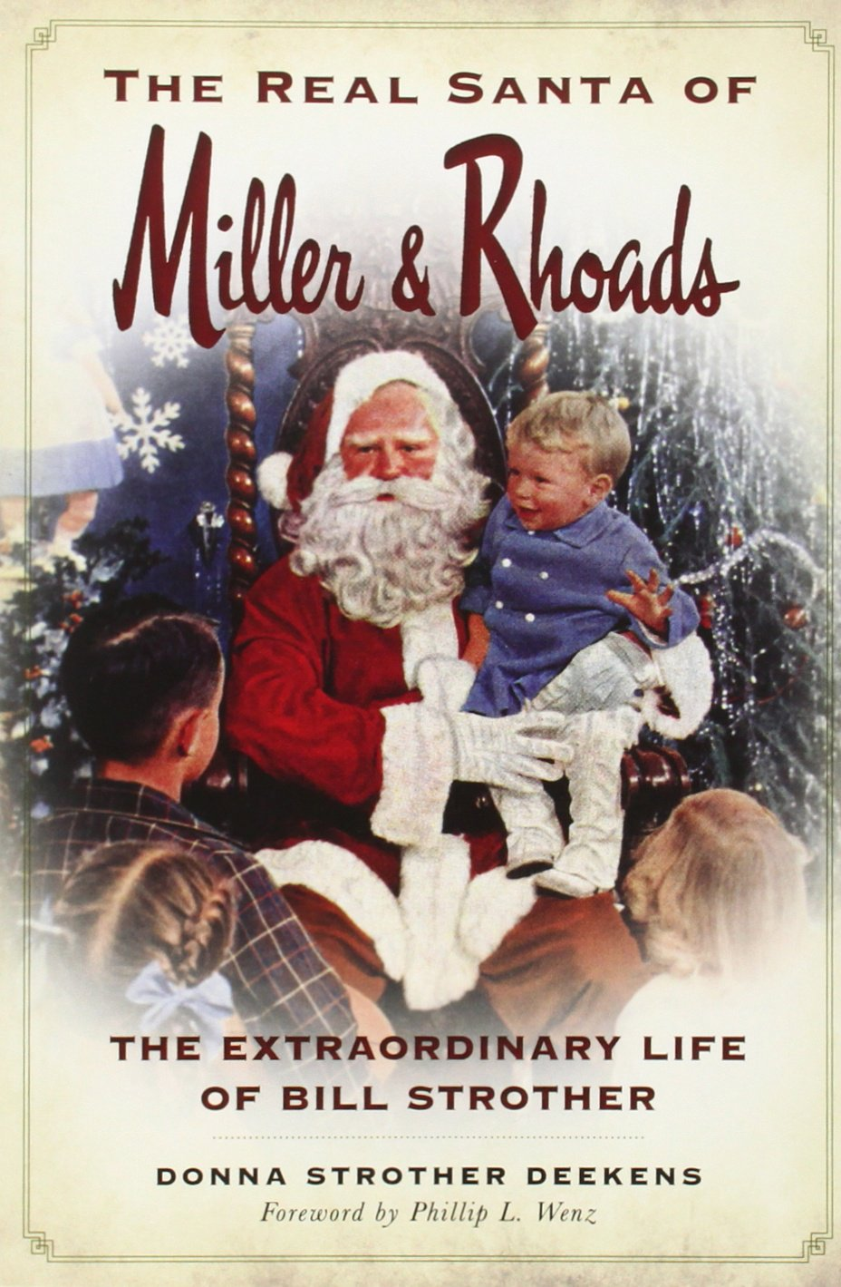 Download The Real Santa of Miller & Rhoads: The Extraordinary Life of Bill Strother pdf