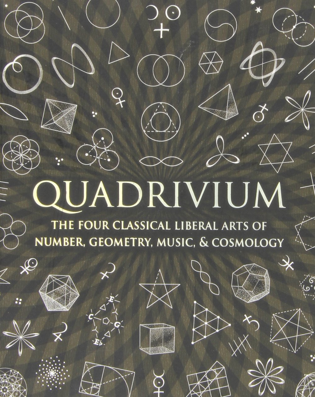 Download Quadrivium: The Four Classical Liberal Arts of Number, Geometry, Music, & Cosmology (Wooden Books) pdf