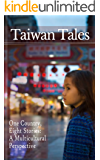 Taiwan Tales - One Country, Eight Stories: a Multicultural Perspective