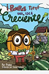 ¡Pumpus tiene una idea creciente!: Spanish Edition of Pumpus Has a Growing Idea! Hardcover
