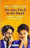 Der tote Fisch in der Hand und andere Geheimnisse der Körpersprache von Allan Pease (1. Dezember 2002) Taschenbuch