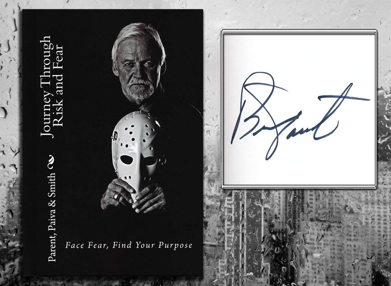 Bernie Parent JOURNEY THROUGH RISK & FEAR Signed Hardcover Book