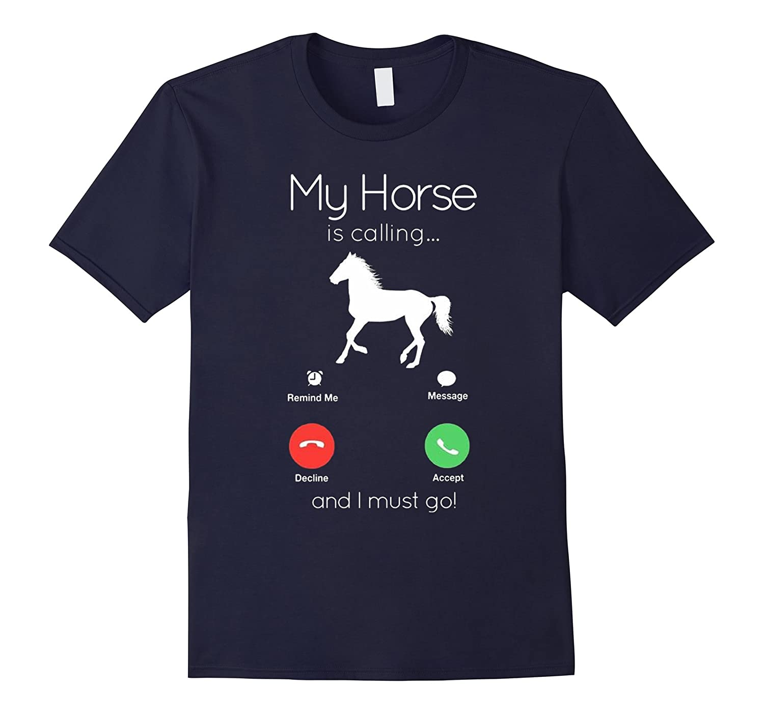My Horse Is Calling And I Must Go Shirt-Funny Horse Lover Te-BN