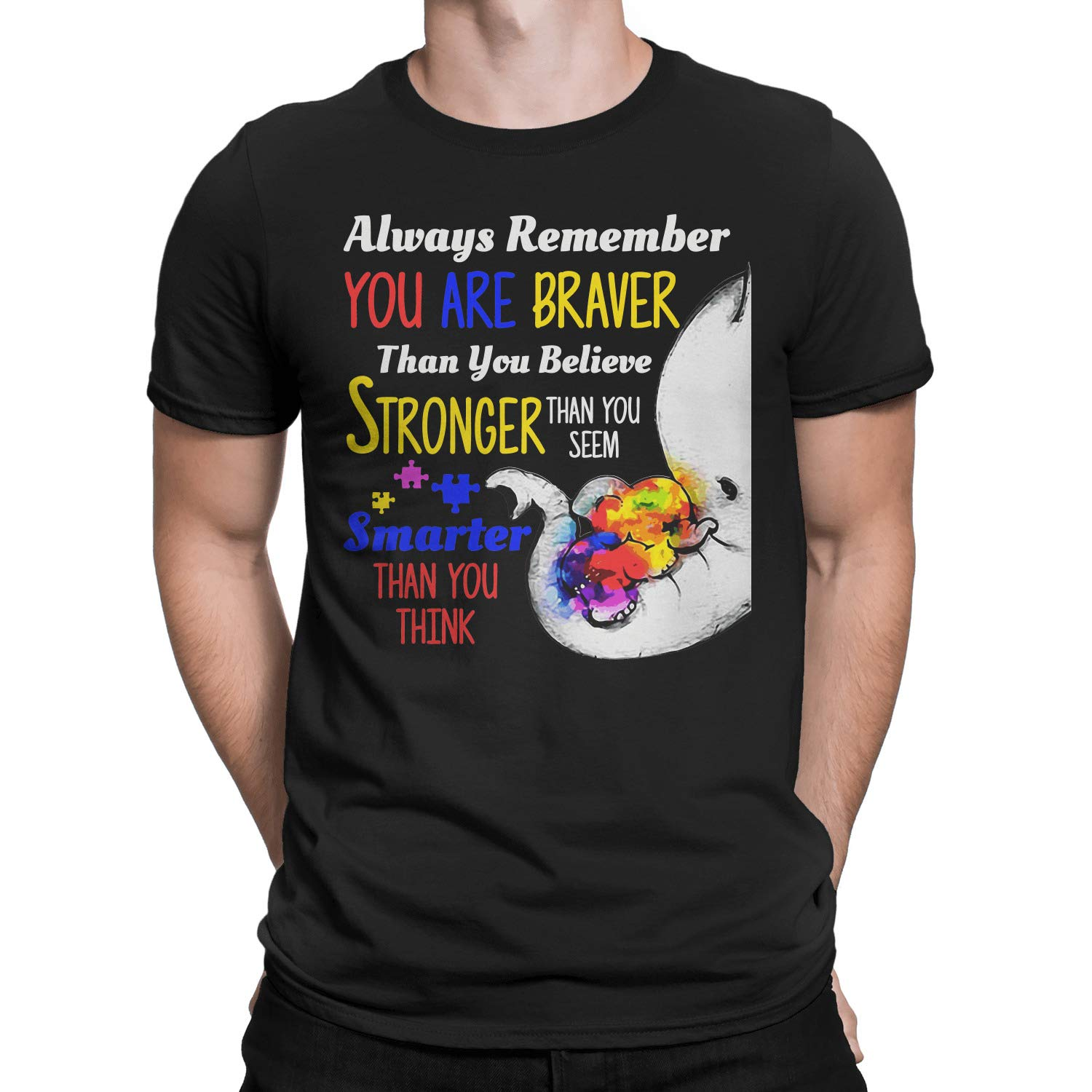 Always Remember You are Braver Stronger Smarter Than You Think Autism Elephant Autism Awareness T-Shirt