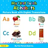 My First Dutch Alphabets Picture Book with English Translations: Bilingual Early Learning & Easy Teaching Dutch Books…