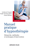 Manuel pratique d'hypnothérapie : Démarche, méthodes et techniques d'intervention (Regards psy)