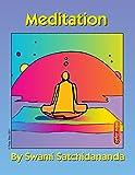 Meditation Excerpts from Talks by Sri Swami Satchidananda