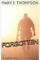 Forgotten (F-BOMB: SEALs Love Curves Book 2) Kindle Edition