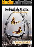 Donde vuelan las Mariposas ((Hermanos Montenegro)) (Spanish Edition)
