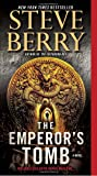 The Emperor's Tomb (with bonus short story The Balkan Escape): A Novel (Cotton Malone, Band 6)