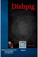 Dishpig Kindle Edition