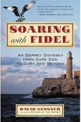 Soaring with Fidel: An Osprey Odyssey from Cape Cod to Cuba and Beyond Paperback