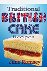 Traditional British Cake Recipes (Traditional British Recipes Book 1) Kindle Edition