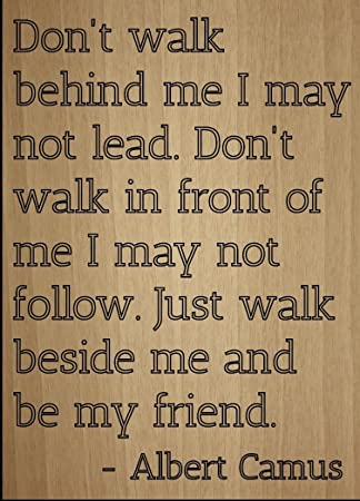 Amazoncom Dont Walk Behind Me I May Not Lead Quote By