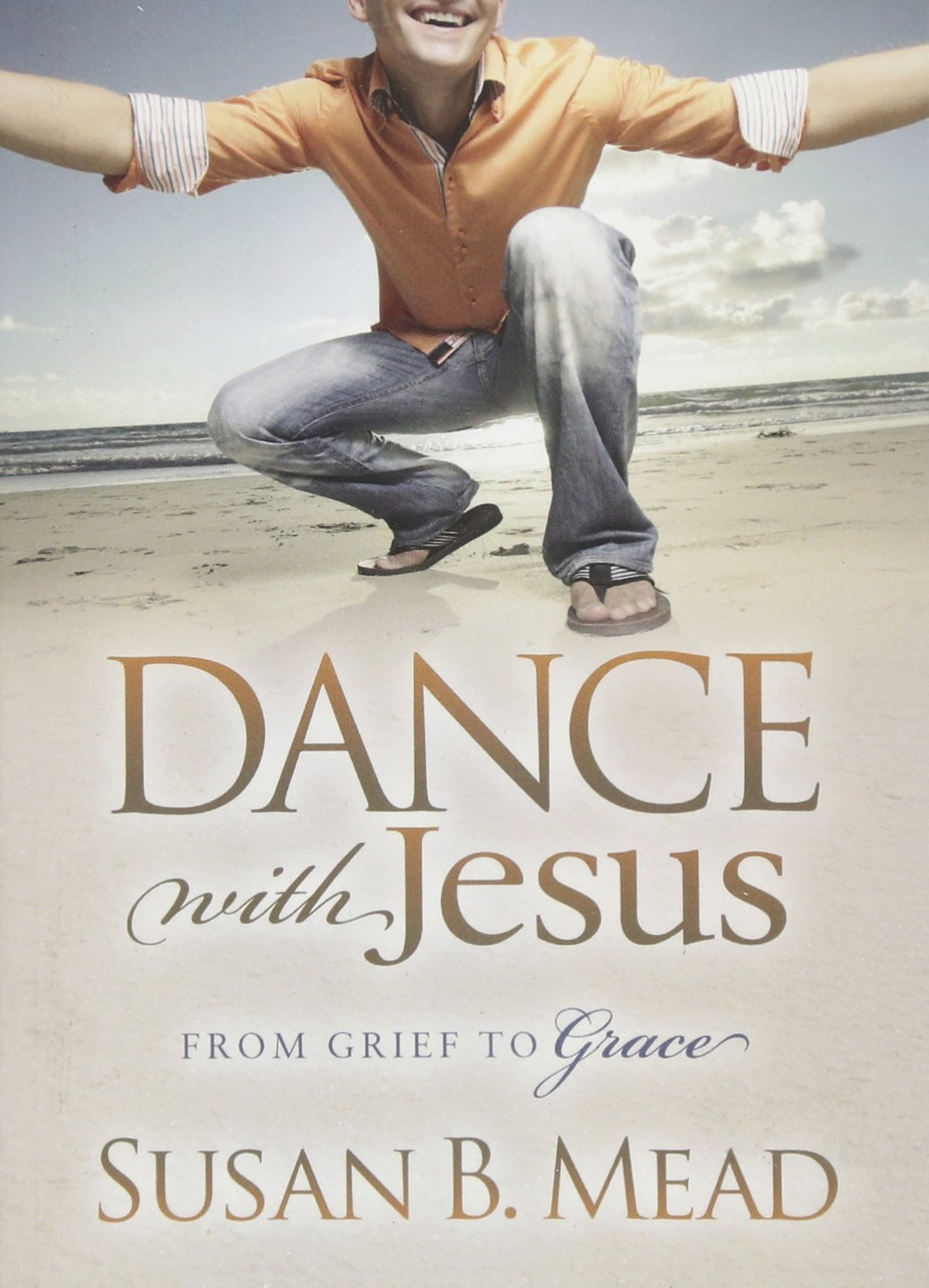 Dance With Jesus: From Grief to Grace (Morgan James Faith) ebook