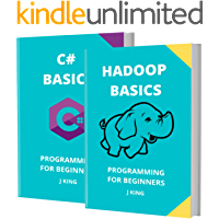 HADOOP AND C# BASICS: PROGRAMMING FOR BEGINNERS - 2 BOOKS IN 1 - Learn Coding Fast! HADOOP AND C# Crash Course, A QuickStart Guide, Tutorial Book by Program Examples, In Easy Steps!