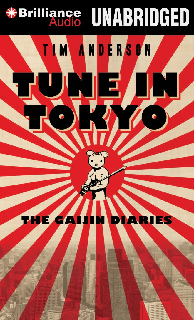 Tune In Tokyo: The Gaijin Diaries by Brilliance Audio