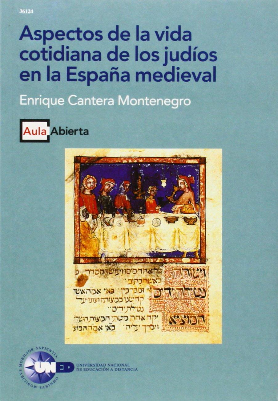 Aspectos de La Vida Cotidiana de los Judíos En La España Medieval AULA ABIERTA: Amazon.es: Cantera Montenegro, Enrique: Libros