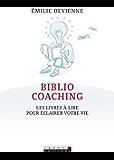 Bibliocoaching: Les livres à lire pour éclairer votre vie