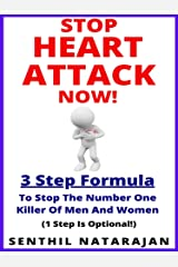 Stop Heart Attack Now - 3 Step Formula To Stop The Number One Killer Of Men And Women (Heart Health Book 1) Kindle Edition