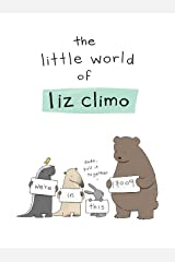 The Little World of Liz Climo Kindle Edition