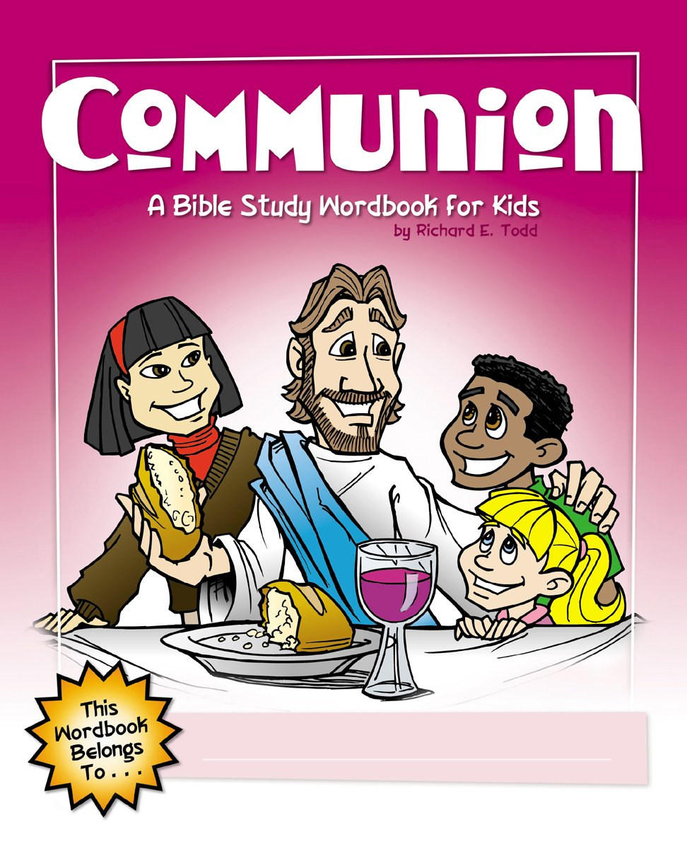 communion a bible study wordbook for kids children u0027s wordbooks