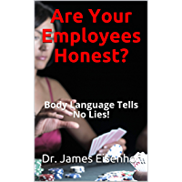 Are Your Employees Honest?: Body Language Tells No Lies! (English Edition)