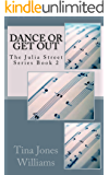 Dance or Get Out: The Julia Street Series Book 2
