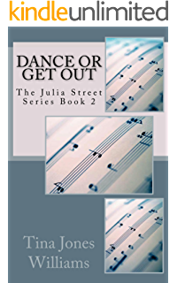 Dance Or Get Out The Julia Street Series Book 2