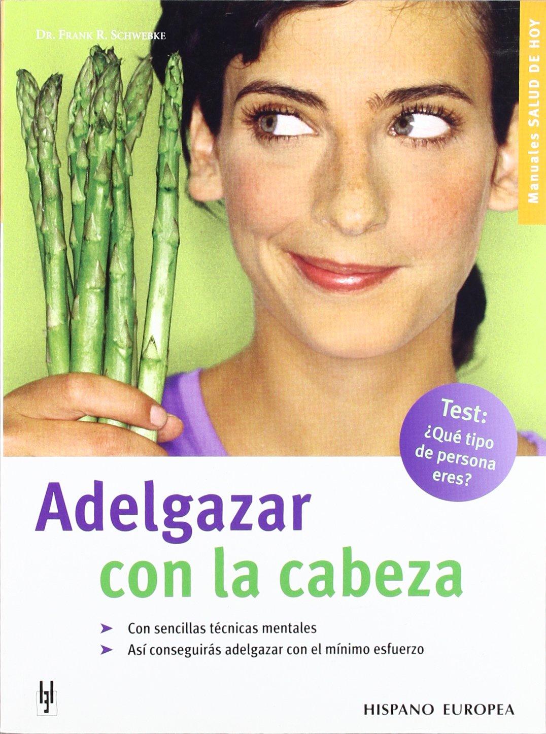 Adelgazar con la cabeza (Manuales Salud de Hoy / Manuals ...