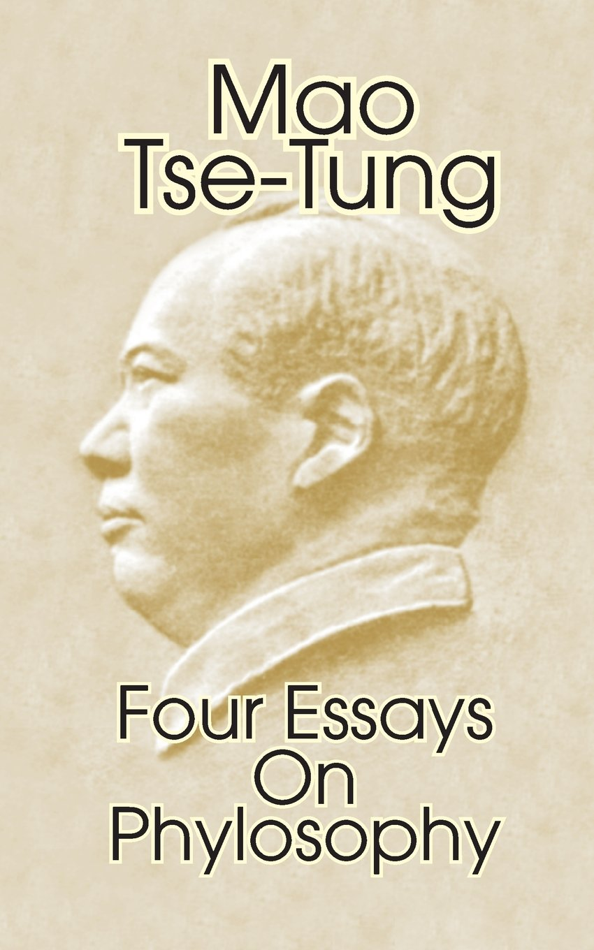 mao tse tung four essays on philosophy mao tse tung mao tse tung four essays on philosophy mao tse tung 9780898751819 amazon com books