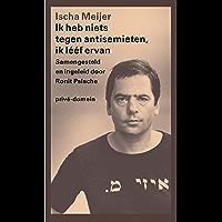 Ik heb niets tegen antisemieten, ik lééf ervan