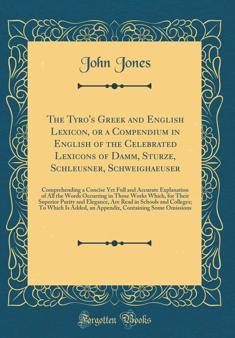 The Tyro's Greek and English Lexicon, or a Compendium in English of the Celebrated Lexicons of Damm, Sturze, Schleusner, Schweighaeuser: Comprehending ... Occurring in Those Works Which, for Their S PDF