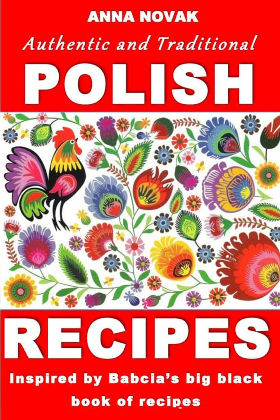 Authentic And Traditional Polish Recipes  Inspired By Babcia's Big Black Book Of Recipes