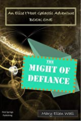 The Might of Defiance: An Elise t'Hoot Science Fiction Adventure (Book Book 1) Kindle Edition
