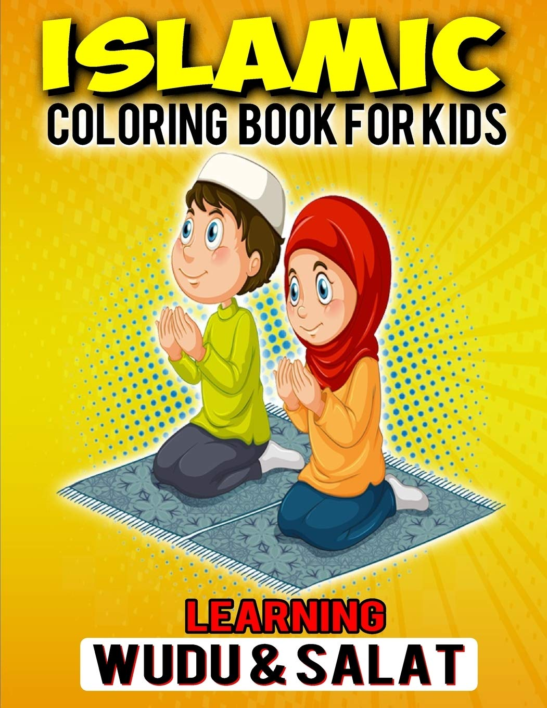 Islamic Coloring Book For Kids Learning Wudu & Salat Muslim ...