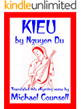 Kieu: The tale of a beautiful and talented girl, by Nguyen Du (1765-1820). Translated from the Vietnamese into rhyming verse by Michael Counsell