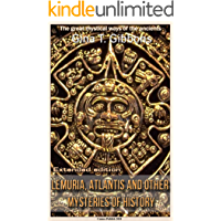 Lemuria, Atlantis and Other Mysteries of History (Extended edition): The great mystical ways of the ancients