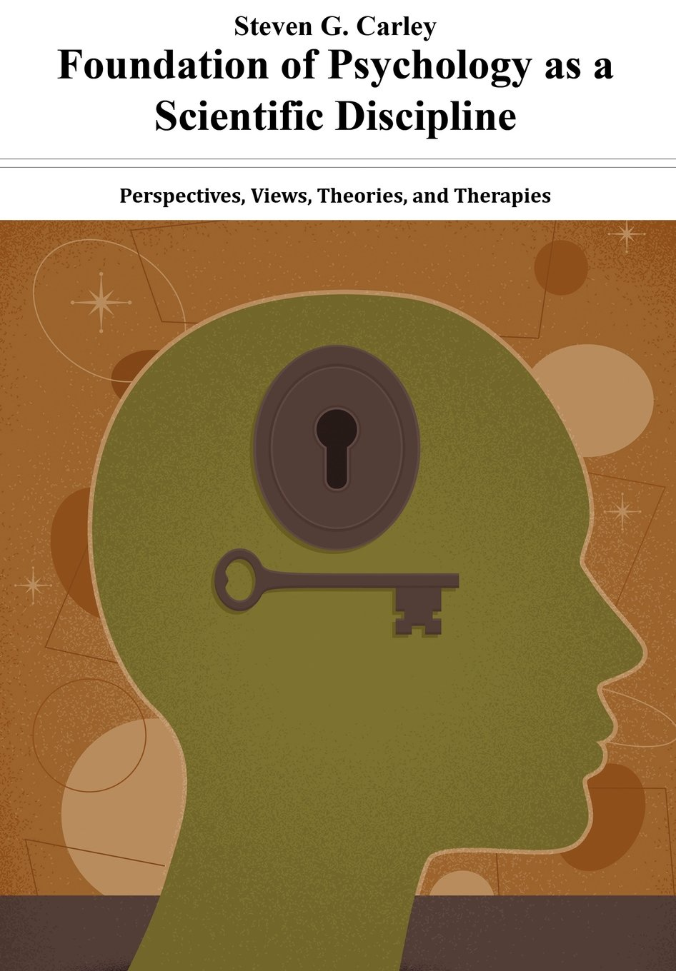 Download Foundation of Psychology as a Scientific Discipline - Perspectives, Views, Theories, and Therapies PDF