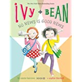 Ivy and Bean No News Is Good News (Book 8): (Best Friends Books for Kids, Elementary School Books, Early Chapter Books) (Ivy